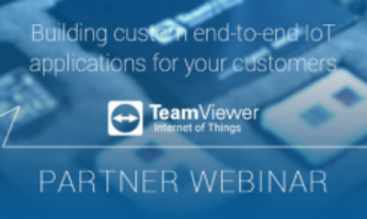TeamViewer Partner Webinar: Building Custom End-to-End IoT Applications For Your Customers
